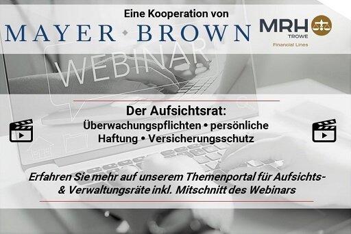 Aufsichtsrathaftung & D&O Webinar mit Mayer Brown und MRH Trowe